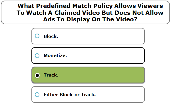 What Predefined Match Policy Allows Viewers To Watch A Claimed Video But Does Not Allow Ads To Display On The Video?