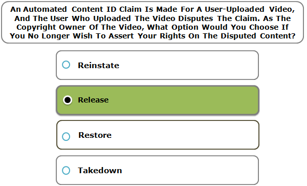 An Automated Content ID Claim Is Made For A User-Uploaded Video, And The User Who Uploaded The Video Disputes The Claim. As The Copyright Owner Of The Video, What Option Would You Choose If You No Longer Wish To Assert Your Rights On The Disputed Content?