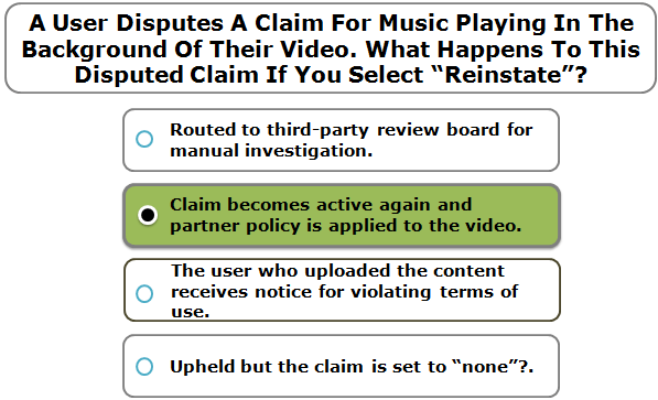 "A User Disputes A Claim For Music Playing In The Background Of Their Video. What Happens To This Disputed Claim If You Select ""Reinstate""?"