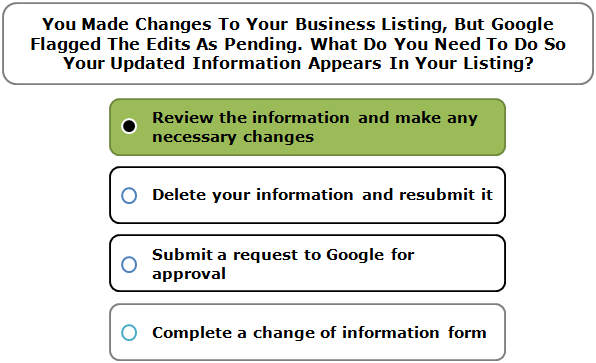 You Made Changes To Your Business Listing, But Google Flagged The Edits As Pending. What Do You Need To Do So Your Updated Information Appears In Your Listing?