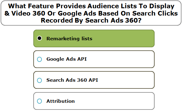 What Feature Provides Audience Lists To Display & Video 360 Or Google Ads Based On Search Clicks Recorded By Search Ads 360?