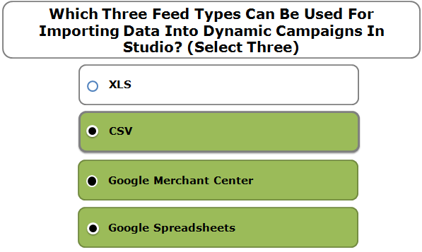 Which Three Feed Types Can Be Used For Importing Data Into Dynamic Campaigns In Studio? (Select Three)