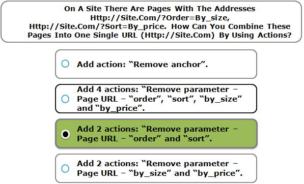 On A Site There Are Pages With The Addresses Http://Site.Com/?Order=By_size, Http://Site.Com/?Sort=By_price. How Can You Combine These Pages Into One Single URL (Http://Site.Com) By Using Actions?