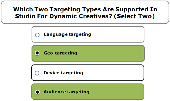 Which Two Targeting Types Are Supported In Studio For Dynamic Creatives? (Select Two)
