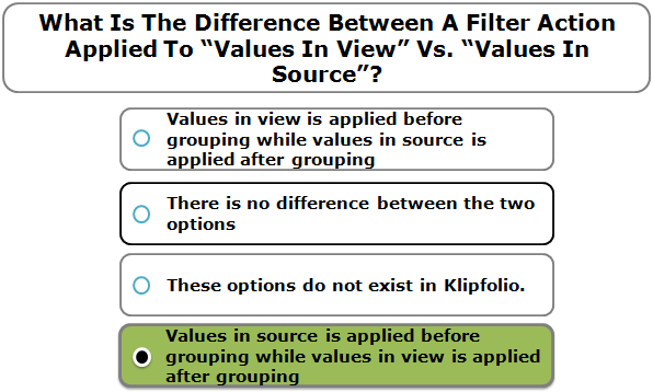 "What Is The Difference Between A Filter Action Applied To ""Values In View"" Vs. ""Values In Source""?"