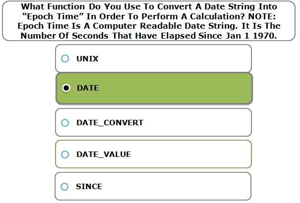 """What Function Do You Use To Convert A Date String Into """"Epoch Time"""" In Order To Perform A Calculation? NOTE: Epoch Time Is A Computer Readable Date String. It Is The Number Of Seconds That Have Elapsed Since Jan 1 1970."""