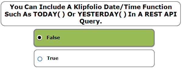 You Can Include A Klipfolio Date/Time Function Such As TODAY( ) Or YESTERDAY( ) In A REST API Query.