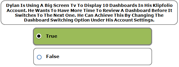 Dylan Is Using A Big Screen Tv To Display 10 Dashboards In His Klipfolio Account. He Wants To Have More Time To Review A Dashboard Before It Switches To The Next One. He Can Achieve This By Changing The Dashboard Switching Option Under His Account Settings.