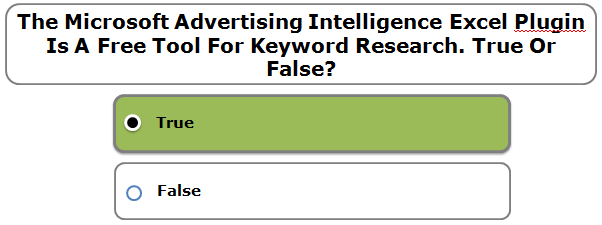 The Microsoft Advertising Intelligence Excel Plugin Is A Free Tool For Keyword Research. True Or False?