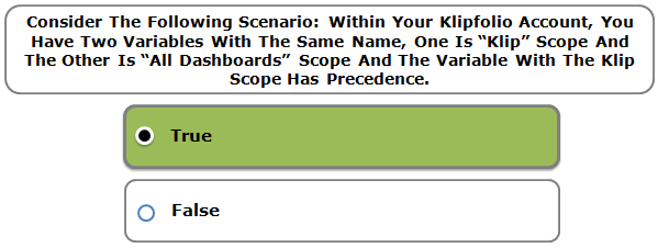 "Consider The Following Scenario: Within Your Klipfolio Account, You Have Two Variables With The Same Name, One Is ""Klip"" Scope And The Other Is ""All Dashboards"" Scope And The Variable With The Klip Scope Has Precedence."