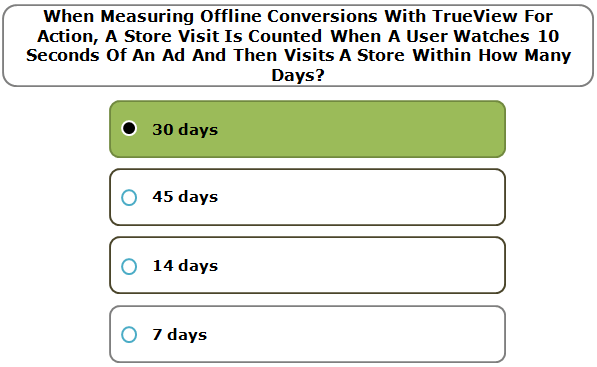 When measuring offline conversions with TrueView for action, a store visit is counted when a user watches 10 seconds of an ad and then visits a store within how many days?
