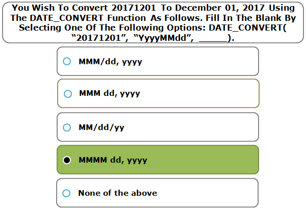 """You Wish To Convert 20171201 To December 01, 2017 Using The DATE_CONVERT Function As Follows. Fill In The Blank By Selecting One Of The Following Options: DATE_CONVERT( """"20171201"""", """"YyyyMMdd"""", _____)."""