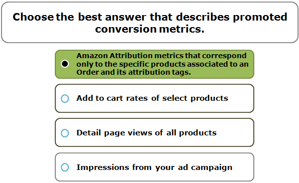 Choose the best answer that describes promoted conversion metrics.