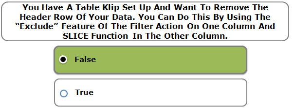 """You Have A Table Klip Set Up And Want To Remove The Header Row Of Your Data. You Can Do This By Using The """"Exclude"""" Feature Of The Filter Action On One Column And SLICE Function In The Other Column."""