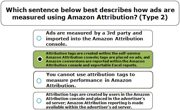 Which sentence below best describes how ads are measured using Amazon Attribution? (Type 2)