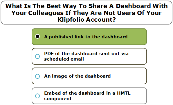 What Is The Best Way To Share A Dashboard With Your Colleagues If They Are Not Users Of Your Klipfolio Account?
