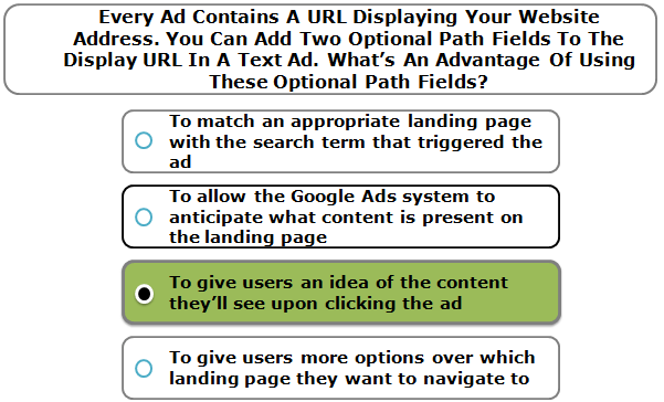 Every Ad Contains A URL Displaying Your Website Address. You Can Add Two Optional Path Fields To The Display URL In A Text Ad. What's An Advantage Of Using These Optional Path Fields?