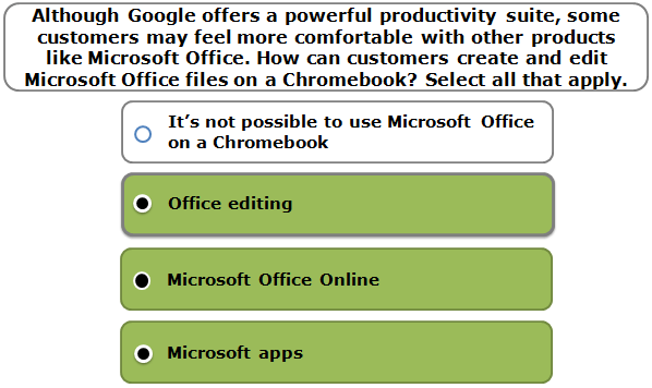 Although Google offers a powerful productivity suite, some customers may feel more comfortable with other products like Microsoft Office. How can customers create and edit Microsoft Office files on a Chromebook? Select all that apply.