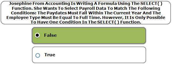 Josephine From Accounting Is Writing A Formula Using The SELECT( ) Function. She Wants To Select Payroll Data To Match The Following Conditions: The Paydates Must Fall Within The Current Year And The Employee Type Must Be Equal To Full Time. However, It Is Only Possible To Have One Condition In The SELECT( ) Function.