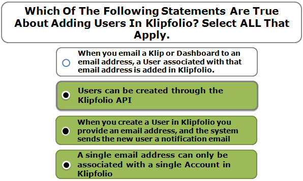 Which Of The Following Statements Are True About Adding Users In Klipfolio? Select ALL That Apply.