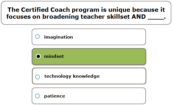 The Certified Coach program is unique because it focuses on broadening teacher skillset AND ____.