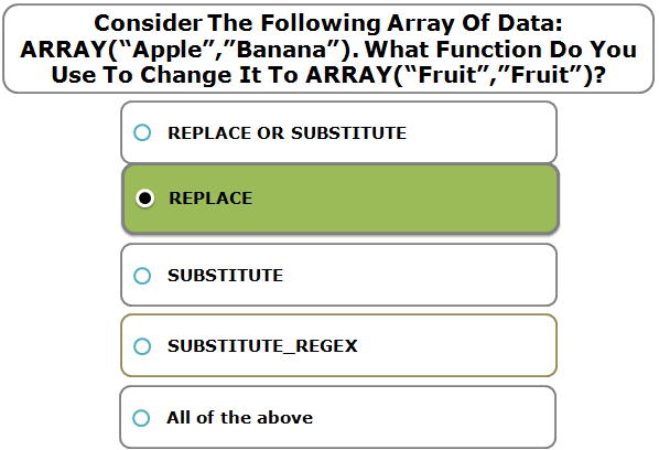 """Consider The Following Array Of Data: ARRAY(""""Apple"""",""""Banana""""). What Function Do You Use To Change It To ARRAY(""""Fruit"""",""""Fruit"""")?"""