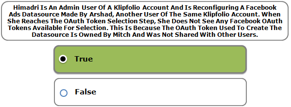 Himadri Is An Admin User Of A Klipfolio Account And Is Reconfiguring A Facebook Ads Datasource Made By Arshad, Another User Of The Same Klipfolio Account. When She Reaches The OAuth Token Selection Step, She Does Not See Any Facebook OAuth Tokens Available For Selection. This Is Because The OAuth Token Used To Create The Datasource Is Owned By Mitch And Was Not Shared With Other Users.