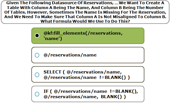 Given The Following Datasource Of Reservations, …We Want To Create A Table With Column A Being The Name, And Column B Being The Number Of Tables. However, Sometimes The Name Is Missing For The Reservation, And We Need To Make Sure That Column A Is Not Misaligned To Column B. What Formula Would We Use To Do This?