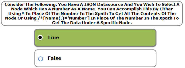 Consider The Following: You Have A JSON Datasource And You Wish To Select A Node Which Has A Number As A Name. You Can Accomplish This By Either Using * In Place Of The Number In The Xpath To Get All The Contents Of The Node Or Using /*[Name(.)='Number'] In Place Of The Number In The Xpath To Get The Data Under A Specific Node.