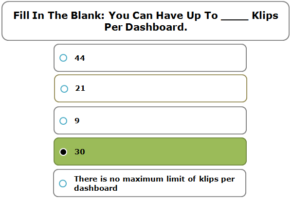 Fill In The Blank: You Can Have Up To ____ Klips Per Dashboard.