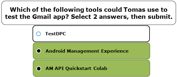 Which of the following tools could Tomas use to test the Gmail app? Select 2 answers, then submit.