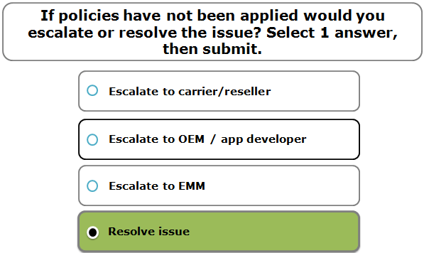 If policies have not been applied would you escalate or resolve the issue? Select 1 answer, then submit.