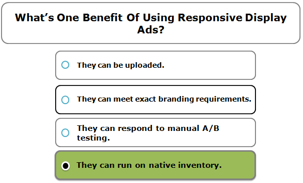 What's one benefit of using responsive display ads?