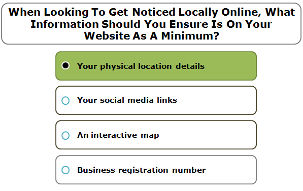 When looking to get noticed locally online, what information should you ensure is on your website as a minimum?