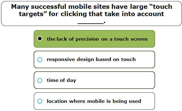 """Many successful mobile sites have large """"touch targets"""" for clicking that take into account ______."""