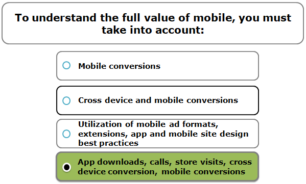To understand the full value of mobile, you must take into account: