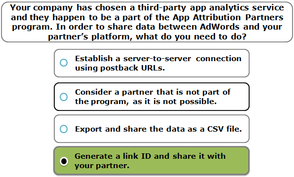 Your company has chosen a third-party app analytics service and they happen to be a part of the App Attribution Partners program. In order to share data between AdWords and your partner's platform, what do you need to do?