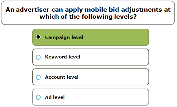 An advertiser can apply mobile bid adjustments at which of the following levels?