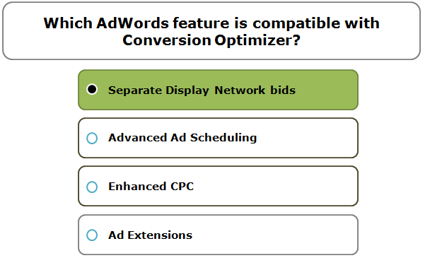 Which AdWords feature is compatible with Conversion Optimizer?