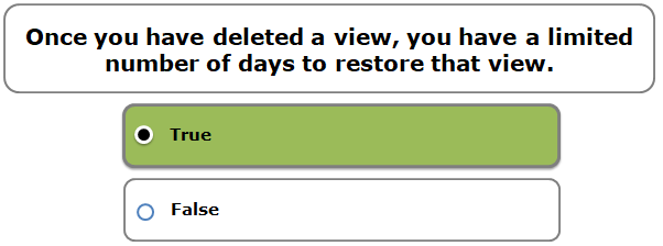 Once you have deleted a view, you have a limited number of days to restore that view.