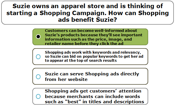 Suzie owns an apparel store and is thinking of starting a Shopping Campaign. How can Shopping ads benefit Suzie?